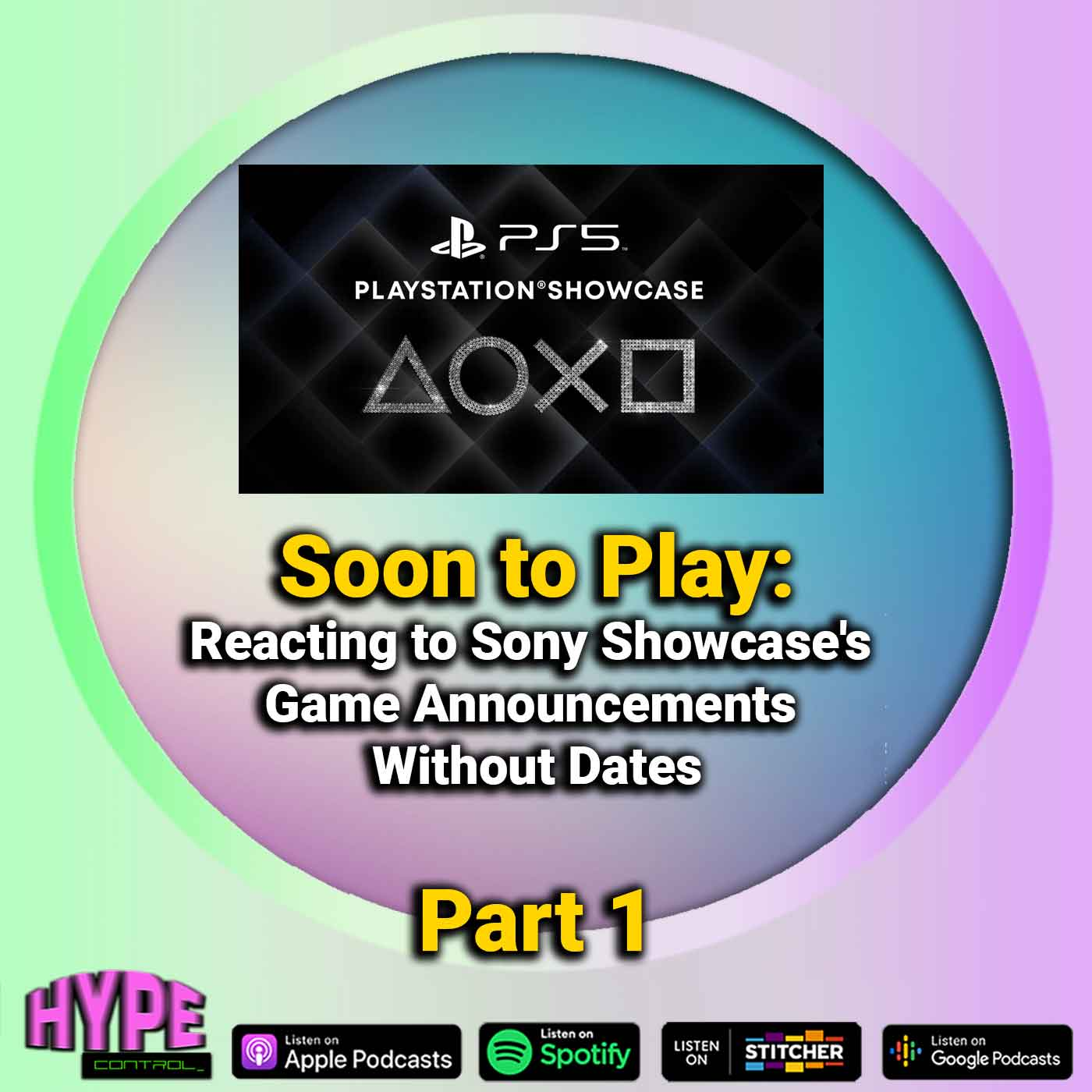 Ep. 32 Part 1 - Soon To Play (Reacting to Sony Showcase's Game Announcements Without Dates)