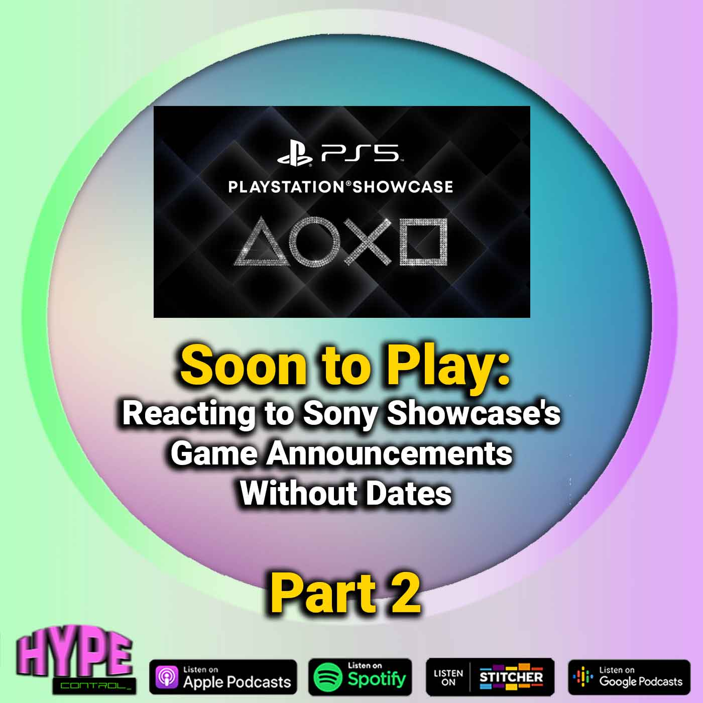 Ep. 32 Part 2 - Soon To Play (Reacting to Sony Showcase's Game Announcements Without Dates)
