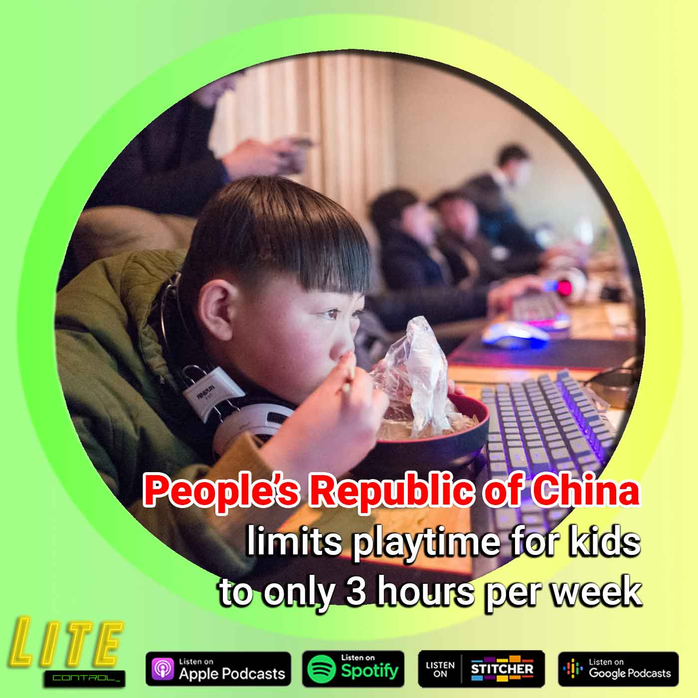 Lite Control 165 - China Limits Online Play for Kids to 3 Hours Per Week