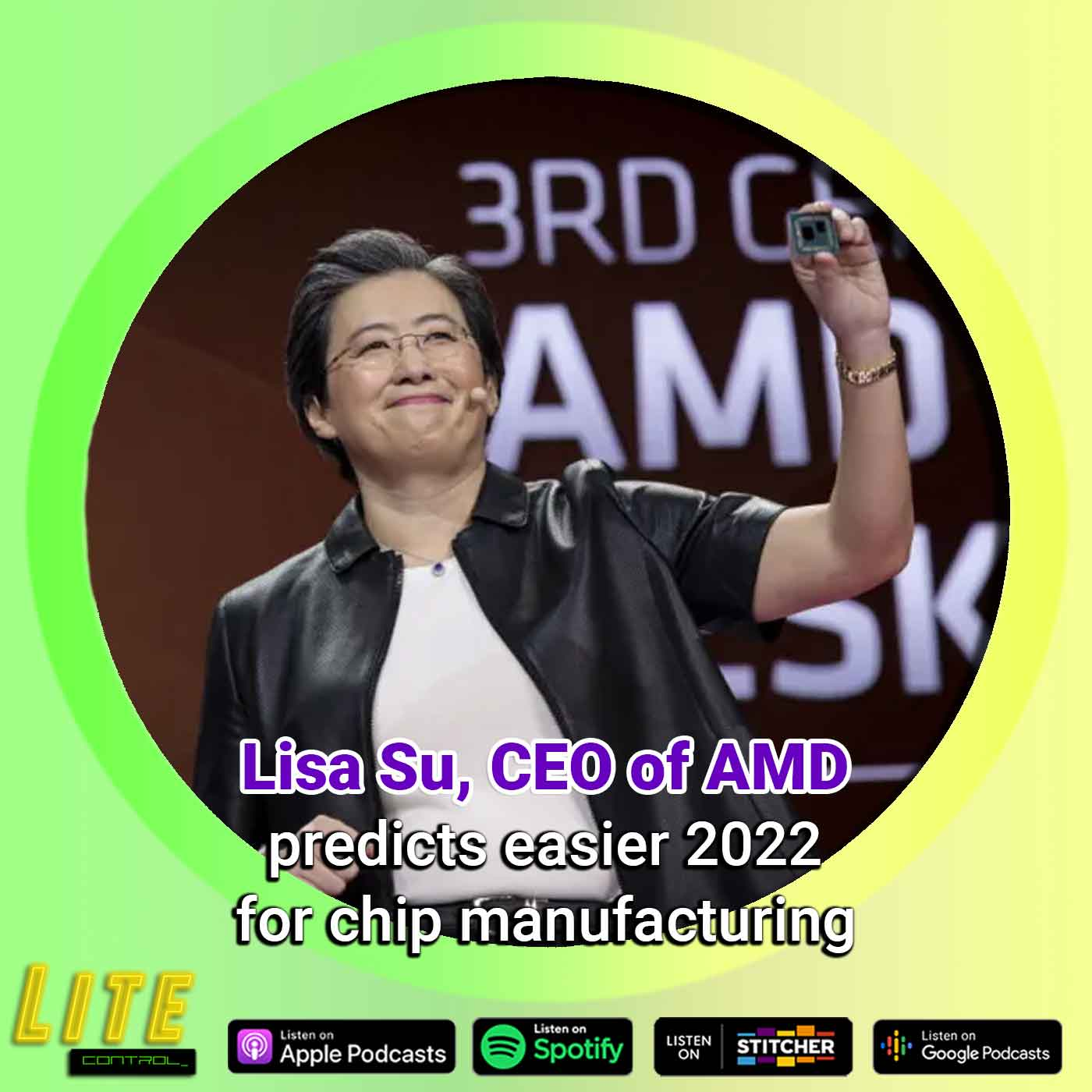 Lite Control 168 - Lisa Su Predicts 2022 Will Ease Up With Chip Productions