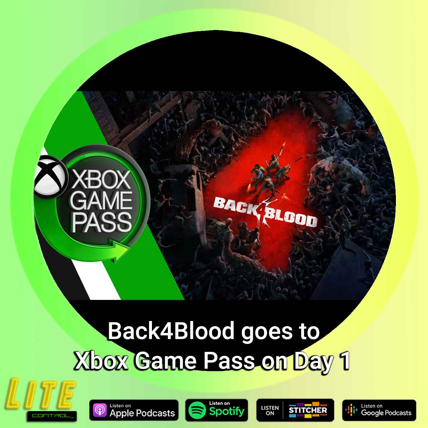 Lite Control 174 - Back 4 Blood Pre-Load Goes Live for Some Xbox Game Pass Subscribers
