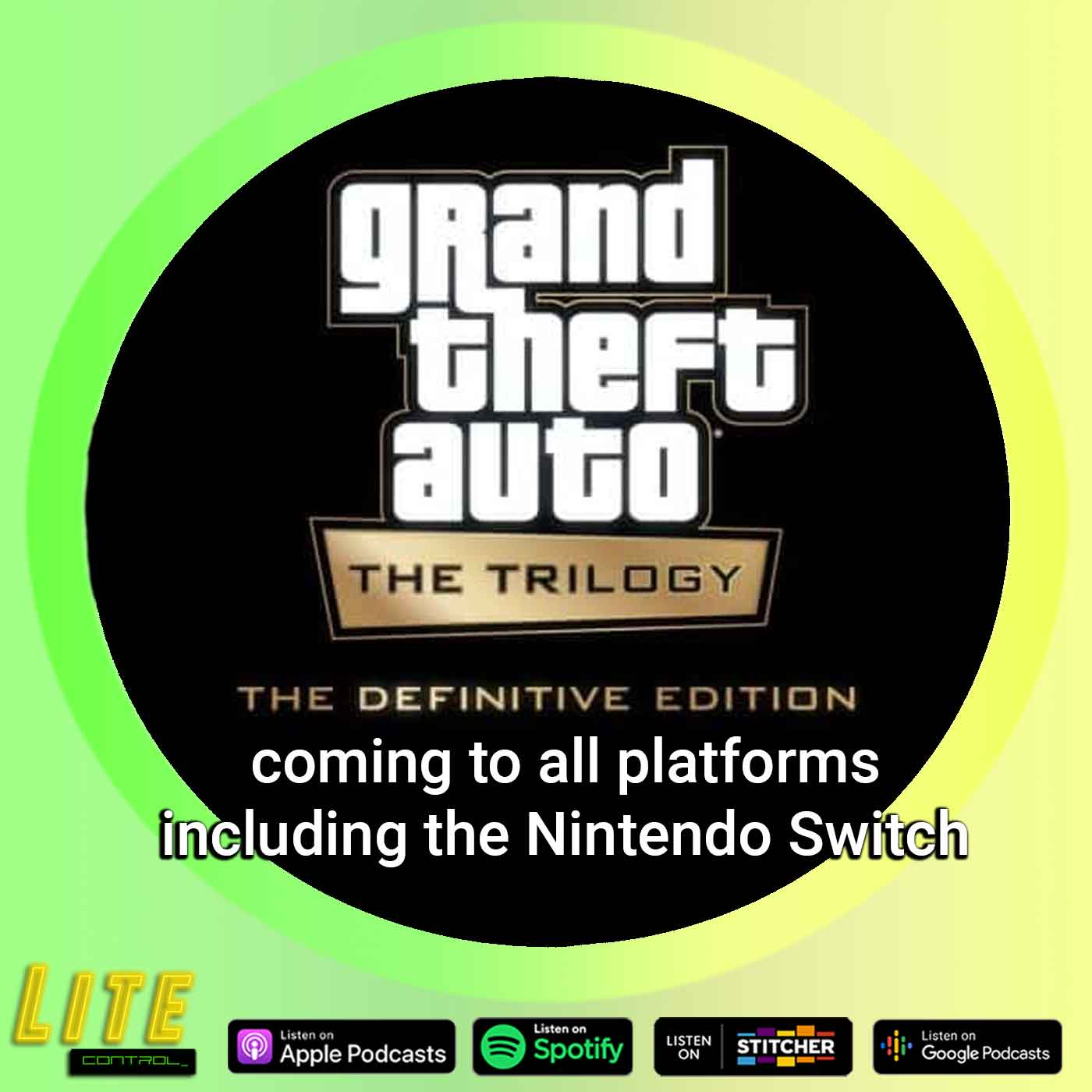 Lite Control 178 - Grand Theft Auto PS2 Games Will Get Remasters on All Platforms